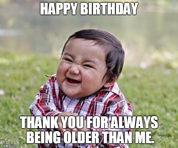 Funny Birthday Meme For Twins : Top funny happy birthday meme for a