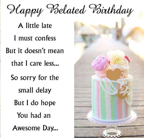 Happy Belated Birthday  Belated Birthday Wishes, Quotes. Song Quotes Rascal Flatts. Motivational Quotes Ziglar. Quotes About Love Pinterest. Horse Confidence Quotes. Yoga Humor Quotes. Love Quotes Video For Him. Humor Quotes On Life. Tumblr Quotes Wallpapers