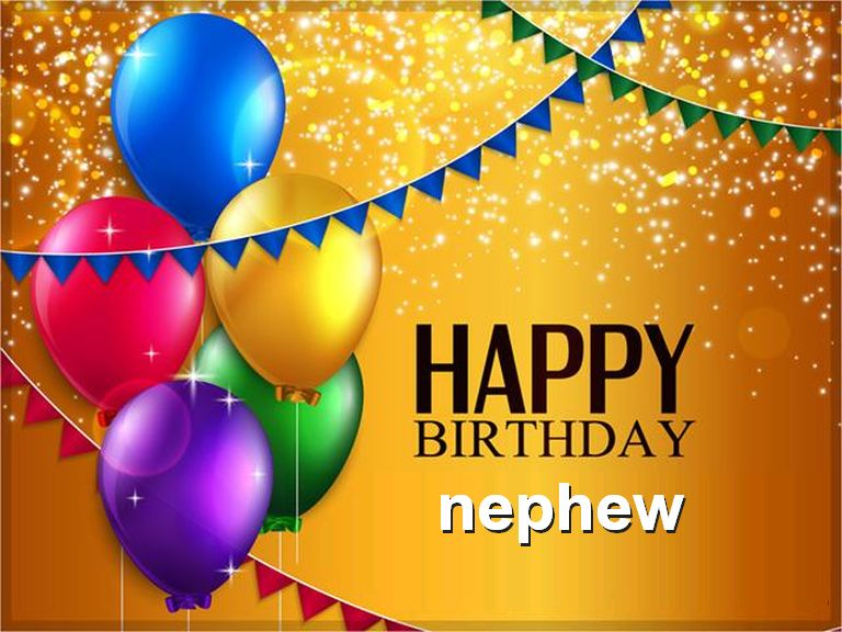 Happy Birthday Nephew - Birthday Wishes, Quotes, Sayings
