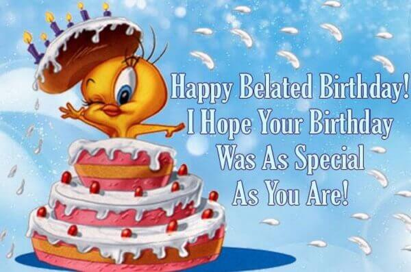 Belated Birthday Wishes - Birthday Wishes, Cards, Images, Lines And Greetings