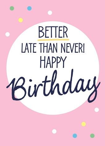 Happy Belated Birthday Funny